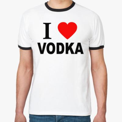 Футболка Ringer-T i love vodka
