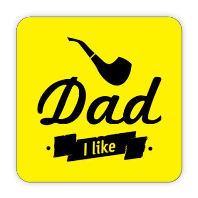 Костер (подставка под кружку) Dad I like