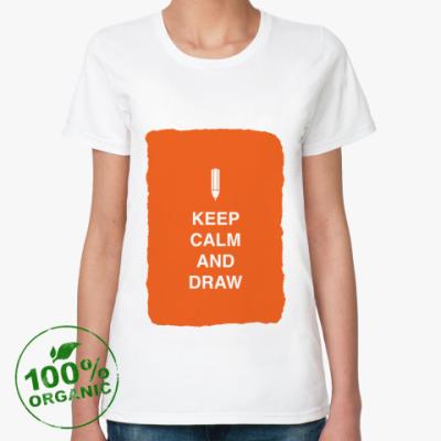 Женская футболка из органик-хлопка Keep calm and draw