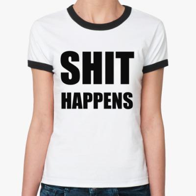 Женская футболка Ringer-T Shit Happens