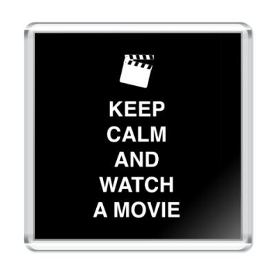 Магнит Keep calm and watch a movie