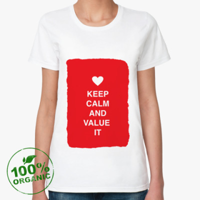 Keep calm and value it