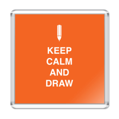 Магнит Keep calm and draw