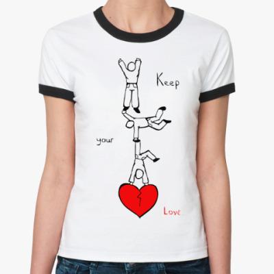 Женская футболка Ringer-T Береги свою любовь