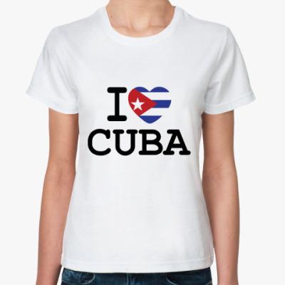 Классическая футболка   I Love Cuba