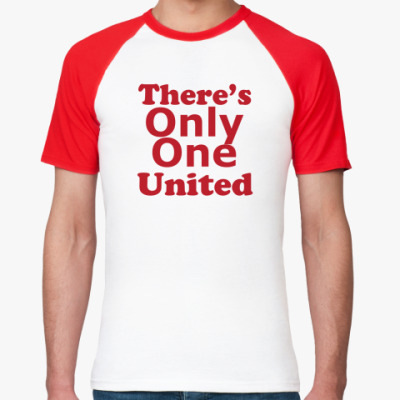 Футболка реглан There's only one United