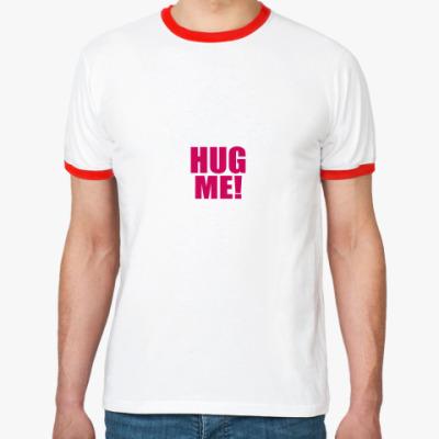 Футболка Ringer-T Hug Me!