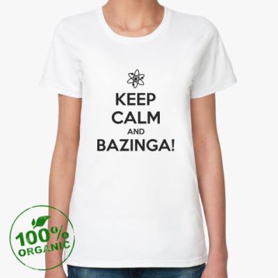 Женская футболка из органик-хлопка BAZINGA!