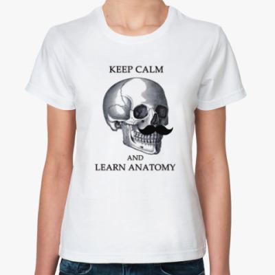 Классическая футболка Keep calm & learn anatomy