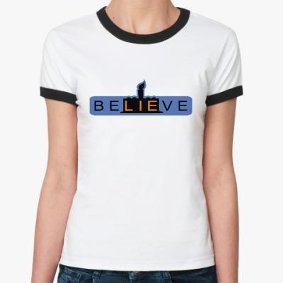Женская футболка Ringer-T BeLIEve