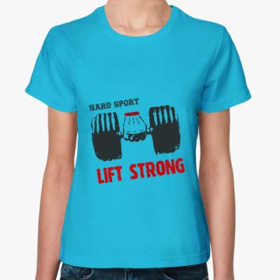 Женская футболка Hard sport - Lift Strong