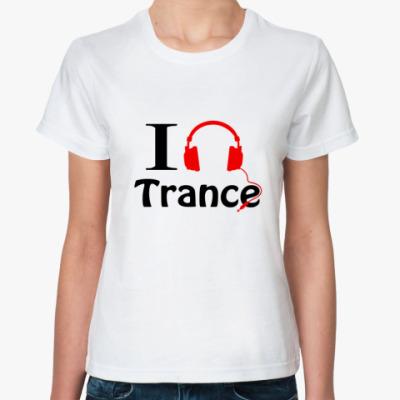 Классическая футболка I love trance