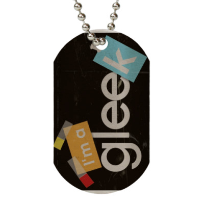 Жетон dog-tag I'm A Gleek (Glee)