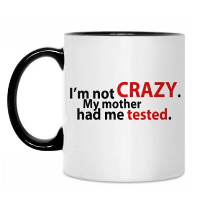 Кружка 'Not Crazy'