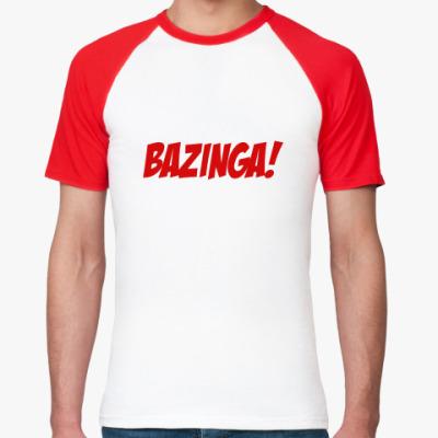 Футболка реглан  BAZINGA!