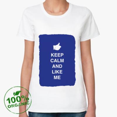 Женская футболка из органик-хлопка Keep calm and like me