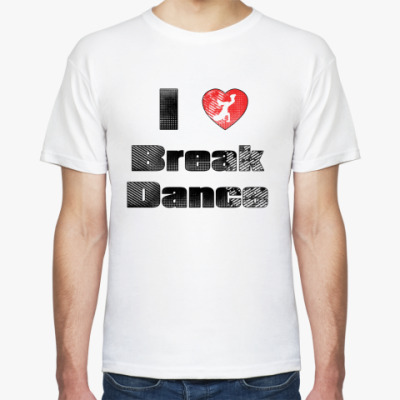 Футболка I Love Break Dance
