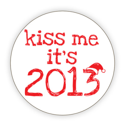 Костер (подставка под кружку) Надпись Kiss me - it's 2013!