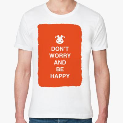 Футболка из органик-хлопка Don't worry and be happy