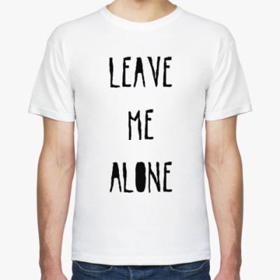 Футболка Leave Me Alone