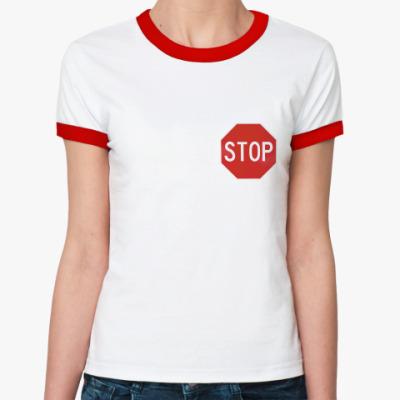 Женская футболка Ringer-T Stop