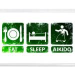 Eat, sleep, aikido