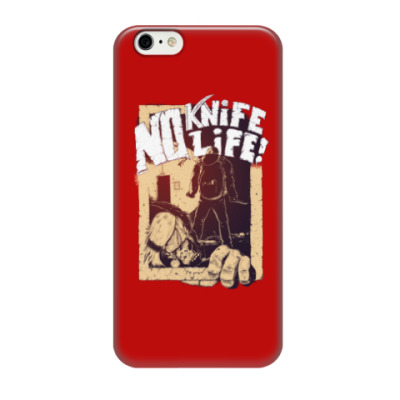 Чехол для iPhone 6/6s Чехол No Knife — No Life!