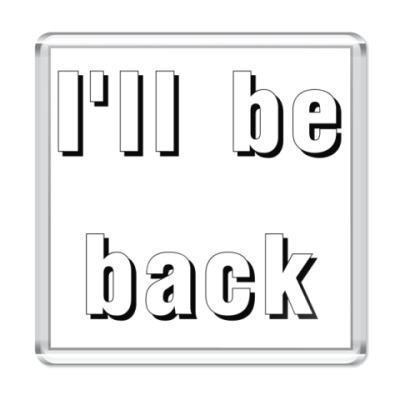 Магнит I'll be back