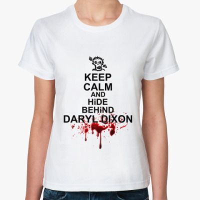 Keep calm and hind behind Daryl Dixon