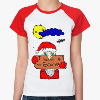 Женская футболка реглан I want to Believe