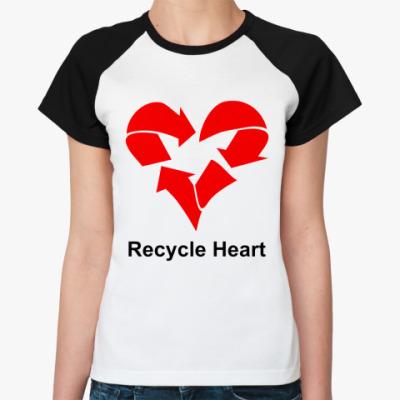 Женская футболка реглан Recycle Heart