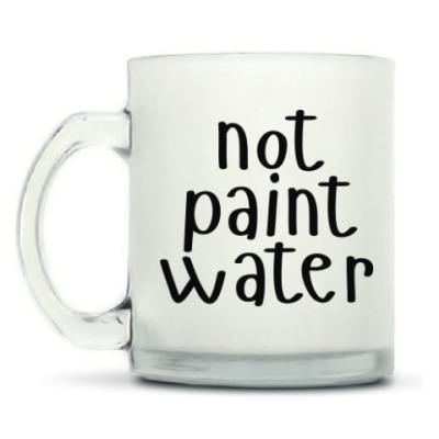 Кружка матовая not paint water