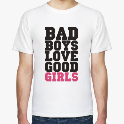Футболка BAD boys love GOOD girls