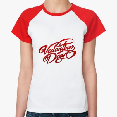 Женская футболка реглан   Д. Валентина