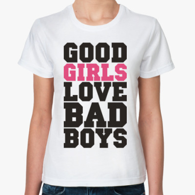 Женская футболка GOOD girls love BAD boys