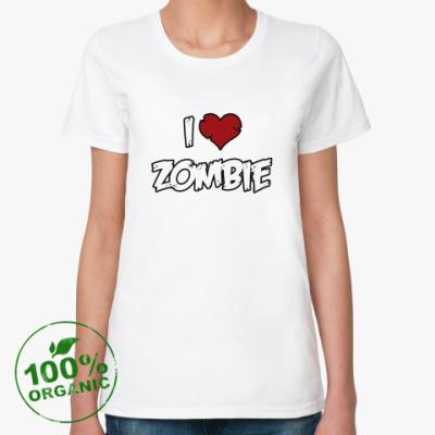 Женская футболка из органик-хлопка Я люблю зомби