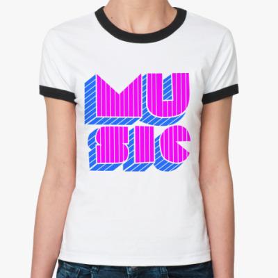 Женская футболка Ringer-T Музыка / Music