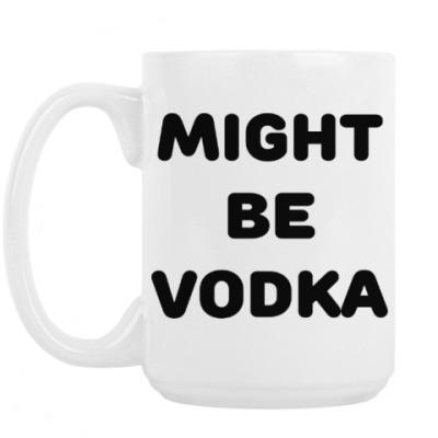Кружка Might be vodka