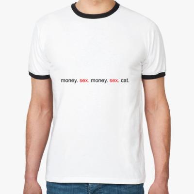 Футболка Ringer-T Money. Sex. Cat.