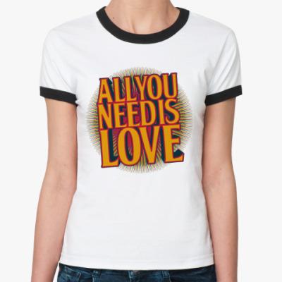Женская футболка Ringer-T All you need