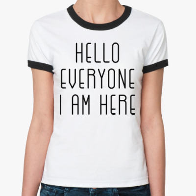Женская футболка Ringer-T Привет! Пока!