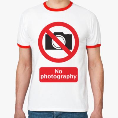 Футболка Ringer-T No Photography