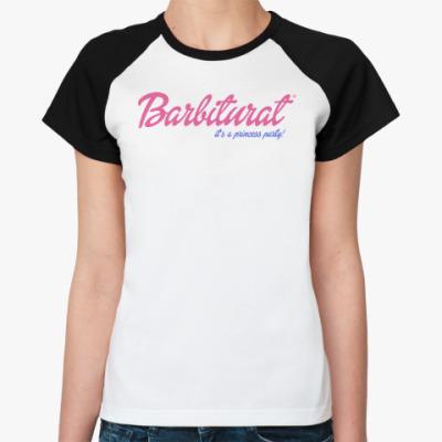 Женская футболка реглан Barbiturat. I's a princess party!