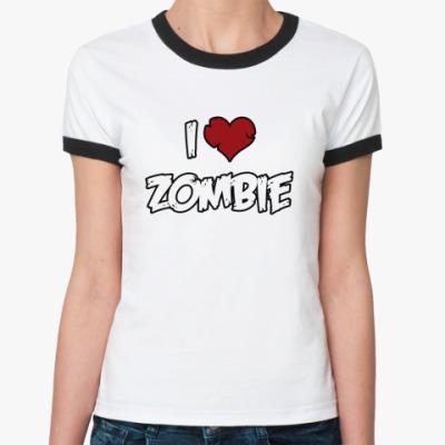 Женская футболка Ringer-T Я люблю зомби