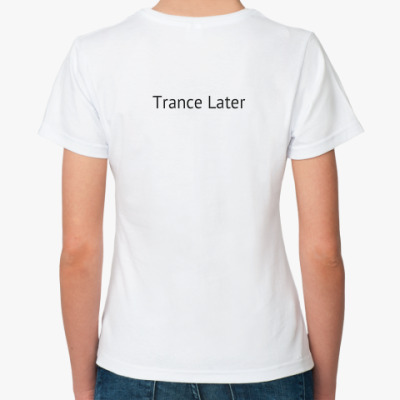 Trance Later