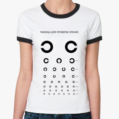 Женская футболка Ringer-T Таблица для проверки зрения