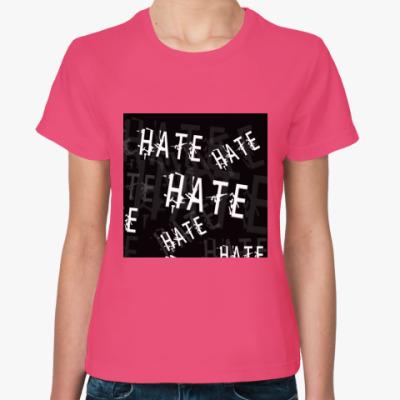 Женская футболка Ненависть