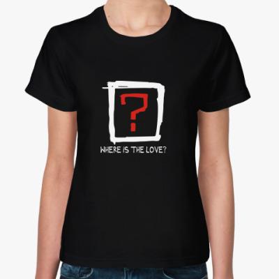 Женская футболка Where is the love