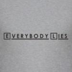 Everybody Lies - Все лгут