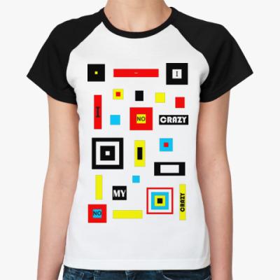 Женская футболка реглан I no crazy